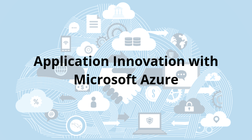 Application Innovation with Microsoft Azure